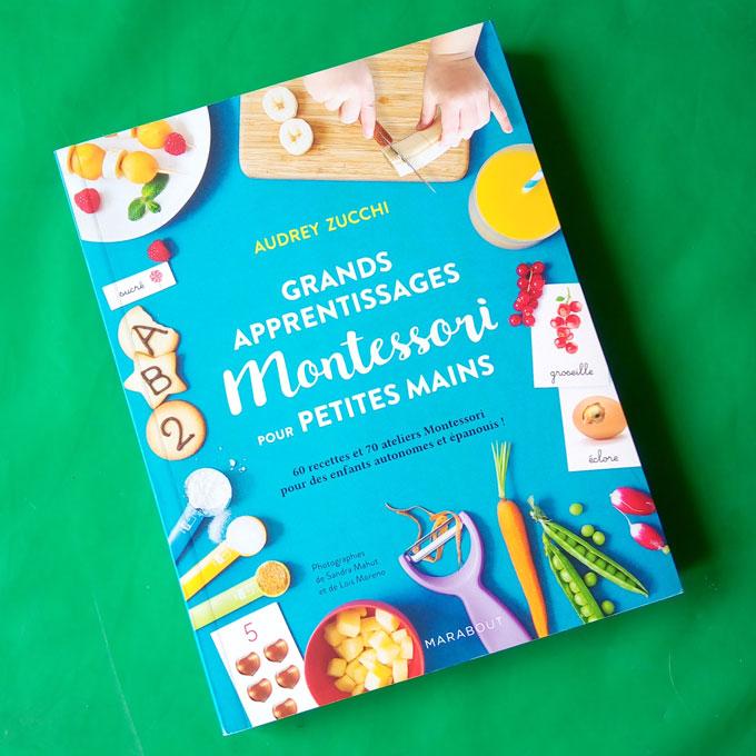 grands apprentissages pour petites mains montessori un livre de recettes et d 39 ateliers. Black Bedroom Furniture Sets. Home Design Ideas